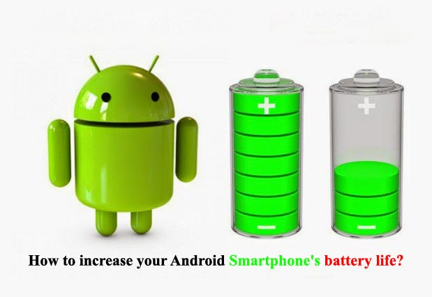 How to increase your Android Smartphone's battery life
